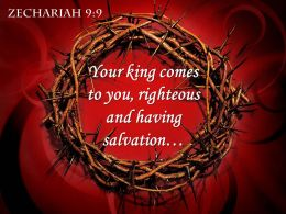 0514 Zechariah 99 Your King Comes To You PowerPoint Church Sermon