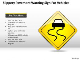 0620 Strategy Consultants Slippery Pavement Warning Sign For Vehicles Powerpoint Templates