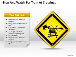 0620 Strategy Consulting Business Stop And Watch For Train Crossings Powerpoint Slides