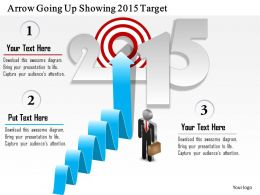 0714 Business Consulting Arrow Going Up Showing 2015 Target Powerpoint Slide Template