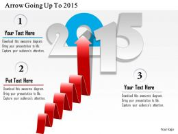 0714 Business Consulting Arrow Going Up To 2015 Powerpoint Slide Template