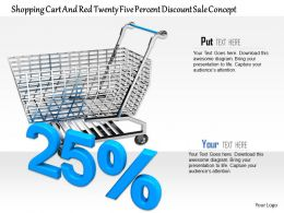 0814 Shopping Cart With Twenty Five Percent Value Of Discount Image Graphics For Powerpoint