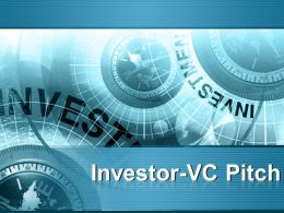 0914 Investor Vc Pitch Venture Capital Pitching Powerpoint Presentation