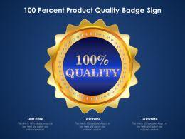 100 Percent Product Quality Badge Sign