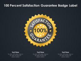 100 Percent Satisfaction Guarantee Badge Label