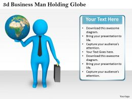1013 3d Business Man Holding Globe Ppt Graphics Icons Powerpoint