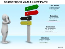 1013 3d Confused Man Arrow Path Ppt Graphics Icons Powerpoint
