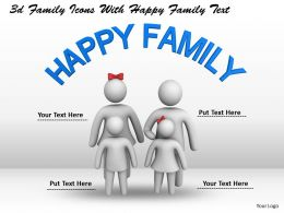 1013 3d Family Icons With Happy Family Text Ppt Graphics Icons Powerpoint