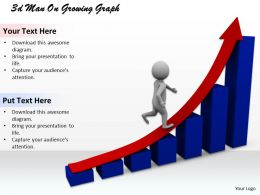 1013 3d Man On Growing Graph Ppt Graphics Icons Powerpoint