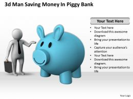 1013 3d Man Saving Money In Piggy Bank Ppt Graphics Icons Powerpoint
