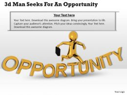 1013 3d Man Seeks For An Opportunity Ppt Graphics Icons Powerpoint
