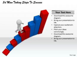 1013 3d Man Taking Steps To Success Ppt Graphics Icons Powerpoint