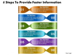 1013 Busines Ppt diagram 6 Steps To Provide Faster Information Powerpoint Template