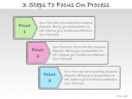 1013 Business Ppt Diagram 3 Steps To Focus On Process Powerpoint Template