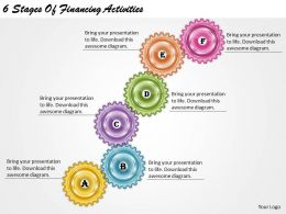 1013 Business Ppt diagram 6 Stages Of Financing Activities Powerpoint Template