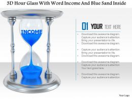 1014 3d Hour Glass With Word Income And Blue Sand Inside Image Graphics For Powerpoint