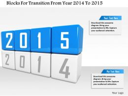 1014 Blocks For Transition From Year 2014 To 2015 Image Graphics For Powerpoint