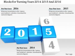 1014 Blocks For Turning Years 2014 2015 And 2016 Image Graphics For Powerpoint