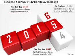 1014 Blocks Of Years 2014 2015 And 2016 Image Graphics For Powerpoint