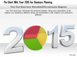 1014 Pie Chart With Year 2015 For Business Planning Image Graphics For Powerpoint