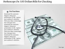 1014 Stethoscope On 100 Dollars Bills For Checking Image Graphics For Powerpoint