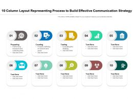 10 Column Layout Representing Process To Build Effective Communication Strategy