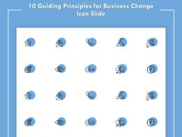 10 Guiding Principles For Business Change Icon Slide Goal Ppt Powerpoint Presentation File