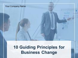 10 Guiding Principles For Business Change Powerpoint Presentation Slides