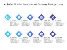 10 Point Slide For Low Interest Business Startup Loans Infographic Template