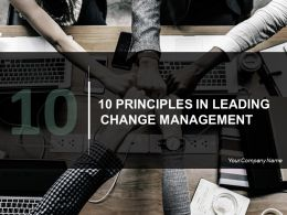 10 Principles In Leading Change Management Powerpoint Presentation Slides