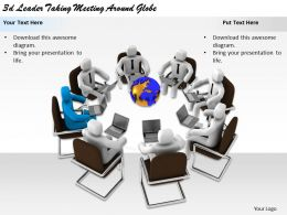 1113_3d_leader_taking_meeting_around_globe_ppt_graphics_icons_powerpoint_Slide01