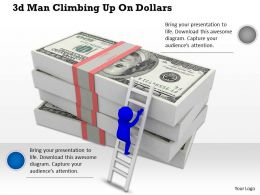1113 3d Man Climbing Up On Dollars Ppt Graphics Icons Powerpoint