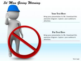1113 3d Man Giving Warning Ppt Graphics Icons Powerpoint