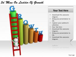 1113 3d Man On Ladder Of Growth Ppt Graphics Icons Powerpoint