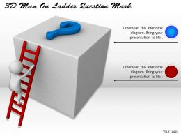 1113 3D Man On Ladder Question Mark Ppt Graphics Icons Powerpoint