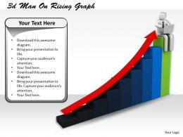 1113 3d Man On Rising Graph Ppt Graphics Icons Powerpoint