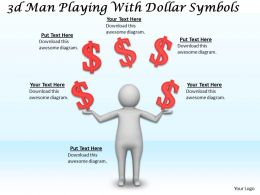 1113 3d Man Playing With Dollar Symbols Ppt Graphics Icons Powerpoint