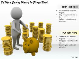 1113 3d Man Saving Money In Piggy Bank Ppt Graphics Icons Powerpoint