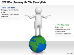 1113 3D Man Standing On The Earth Globe Ppt Graphics Icons Powerpoint