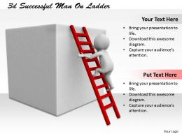 1113 3d Successful Man On Ladder Ppt Graphics Icons Powerpoint
