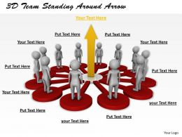 1113 3D Team Standing Around Arrow Ppt Graphics Icons Powerpoint