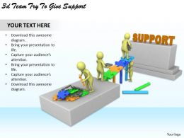 1113 3d Team Try To Give Support Ppt Graphics Icons Powerpoint