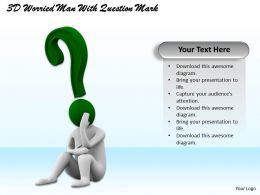 1113 3D Worried Man With Question Mark Ppt Graphics Icons Powerpoint
