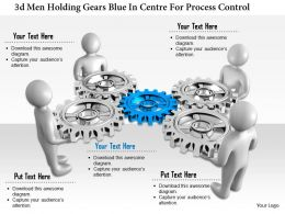 1114 3d Man Holding Gears Blue In Centre For Process Control Ppt Graphics Icons