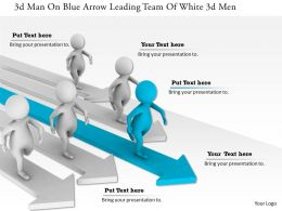 1114 3d Man On Blue Arrow Leading Team Of White 3d Men Ppt Graphics Icons
