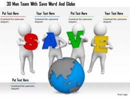 1114 3d Man Team With Save Word And Globe Ppt Graphics Icons