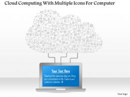 1114 Cloud Computing With Multiple Icons For Computer Powerpoint Template