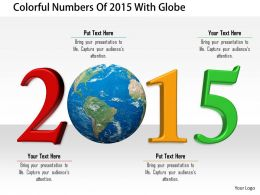1114 Colorful Numbers Of 2015 With Globe Image Graphics For Powerpoint