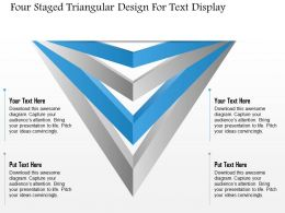1114 Four Staged Triangular Design For Text Display Powerpoint Template