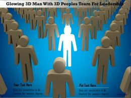 1114 Glowing 3d Man With 3d Peoples Team For Leadership Ppt Graphics Icons